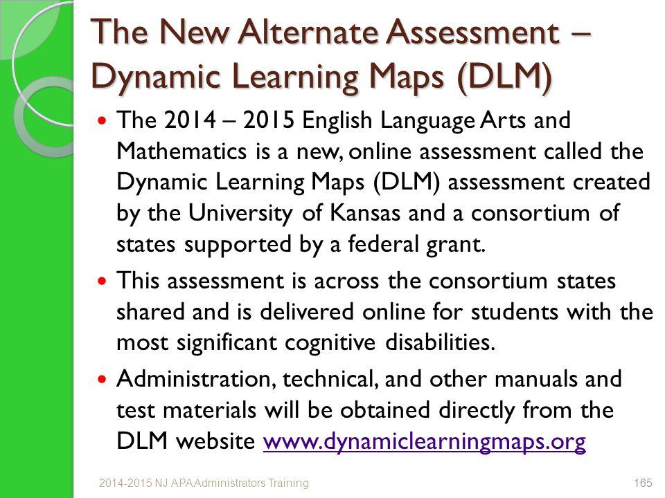 The New Alternate Assessment – Dynamic Learning Maps (DLM)