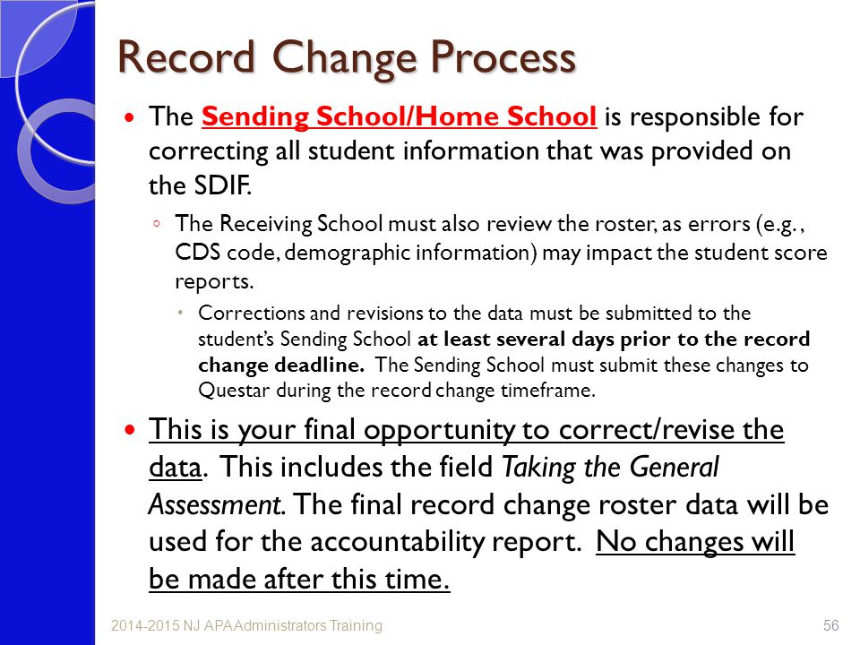 Record Change Process The Sending School/Home School is responsible for correcting all student information that was provided on the SDIF.