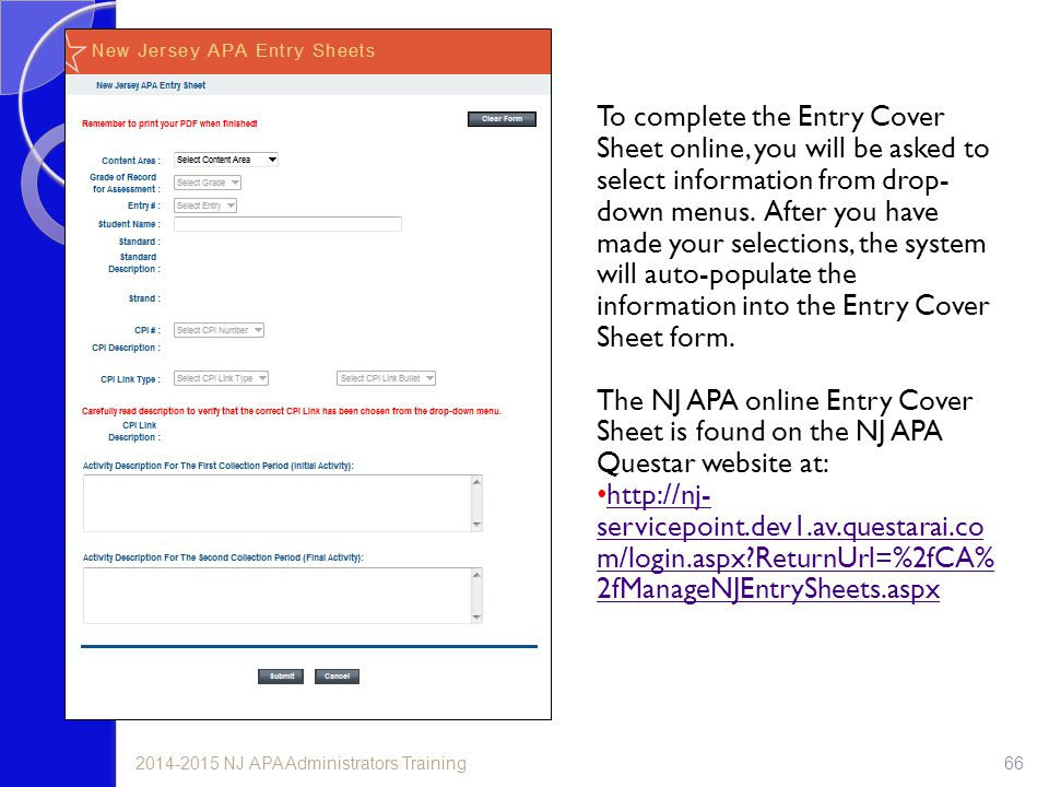 To complete the Entry Cover Sheet online, you will be asked to select information from drop-down menus. After you have made your selections, the system will auto-populate the information into the Entry Cover Sheet form.