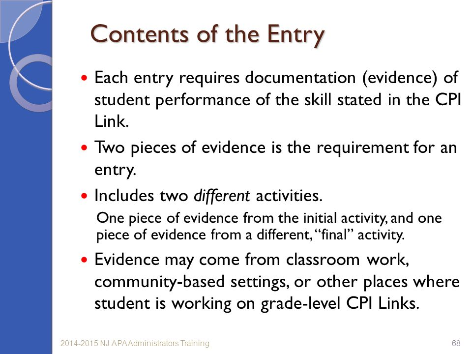 Contents of the Entry Each entry requires documentation (evidence) of student performance of the skill stated in the CPI Link.
