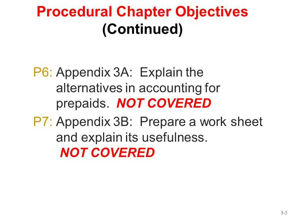 Procedural Chapter Objectives (Continued)