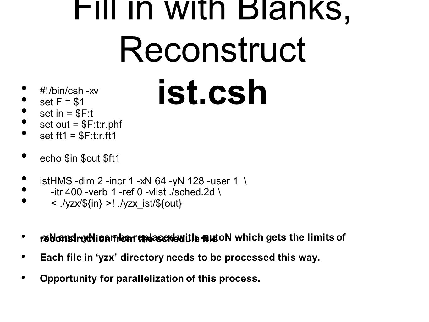 Fill in with Blanks, Reconstruct ist.csh