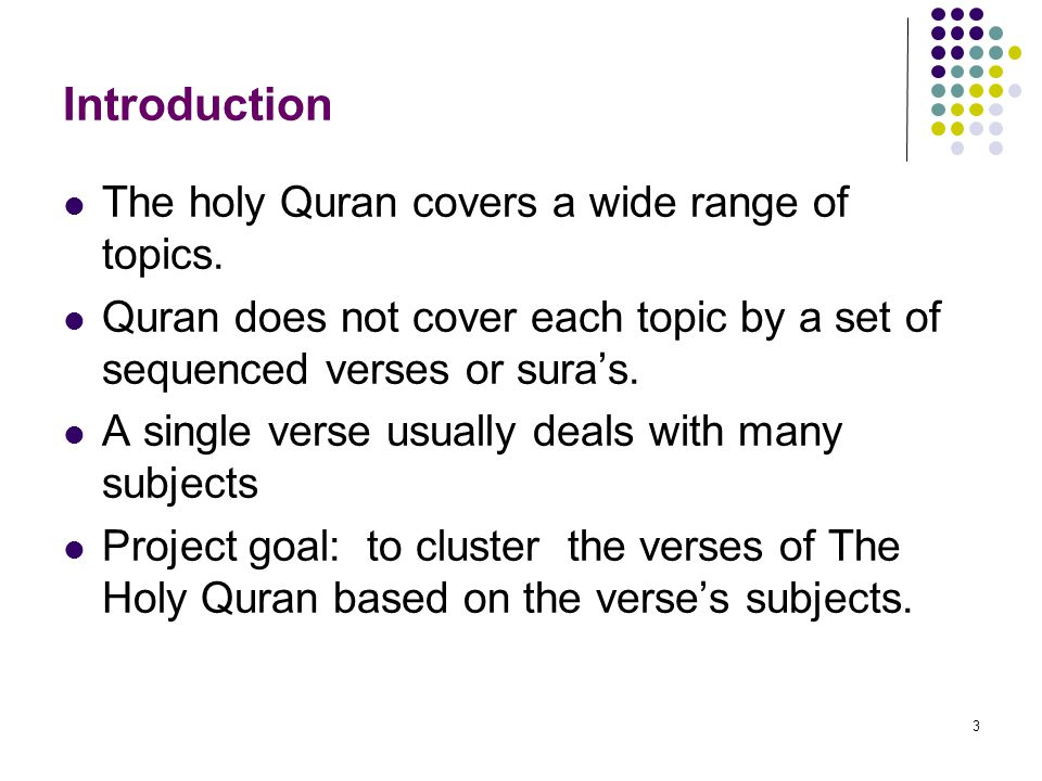 Introduction The holy Quran covers a wide range of topics.