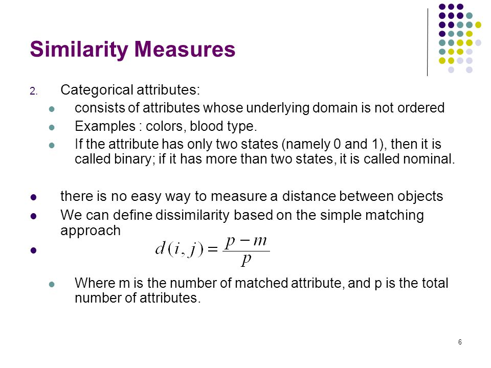 Similarity Measures Categorical attributes: