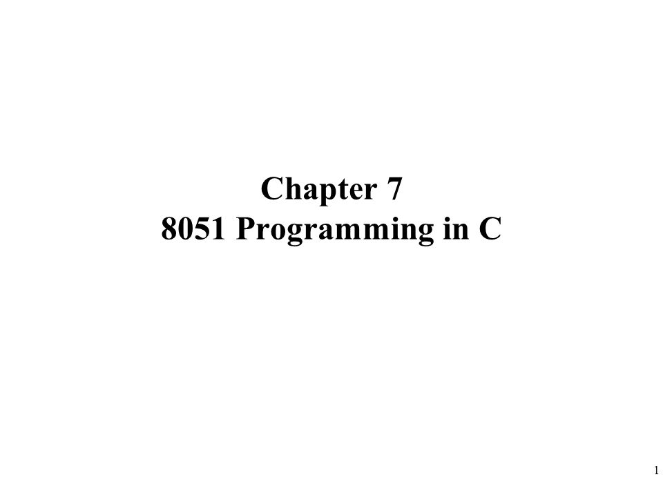 Chapter 7 8051 Programming in C