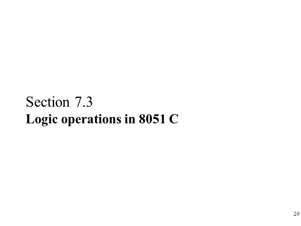 Section 7.3 Logic operations in 8051 C