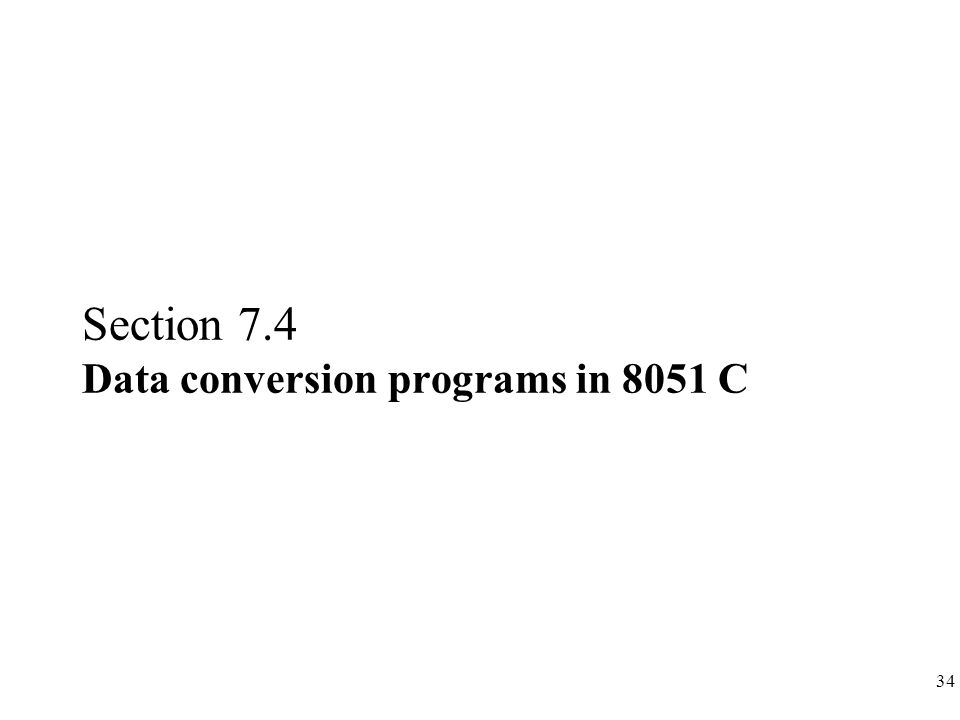 Section 7.4 Data conversion programs in 8051 C