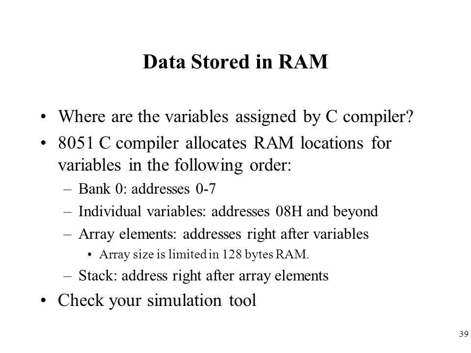 Data Stored in RAM Where are the variables assigned by C compiler