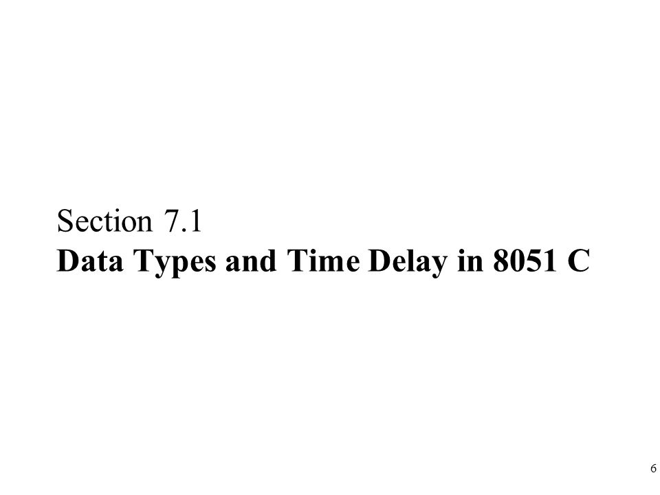 Section 7.1 Data Types and Time Delay in 8051 C