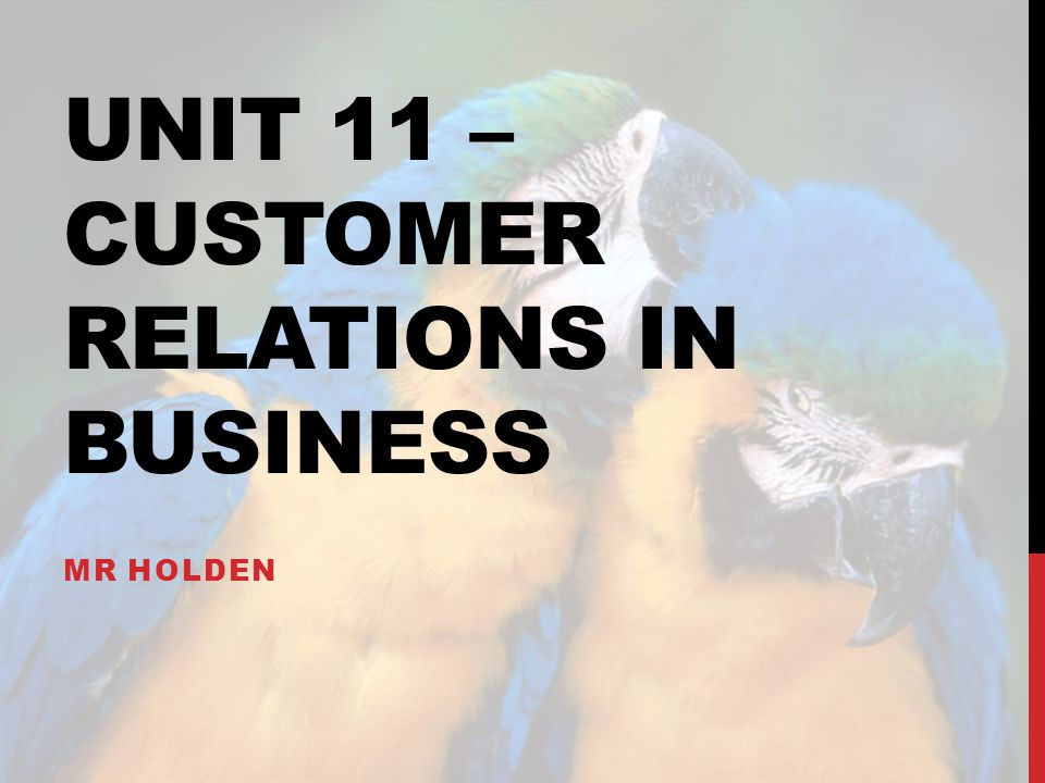 Unit 11 – customer relations in business