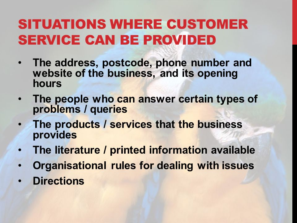 SITUATIONS WHERE CUSTOMER SERVICE CAN BE PROVIDED