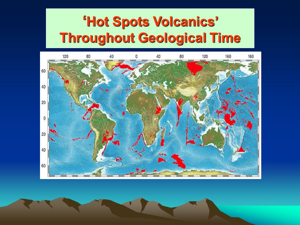 'Hot Spots Volcanics' Throughout Geological Time