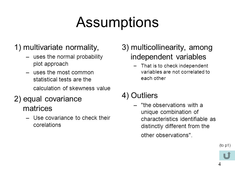 Assumptions 1) multivariate normality, 2) equal covariance matrices