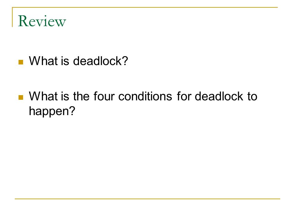 Review What is deadlock