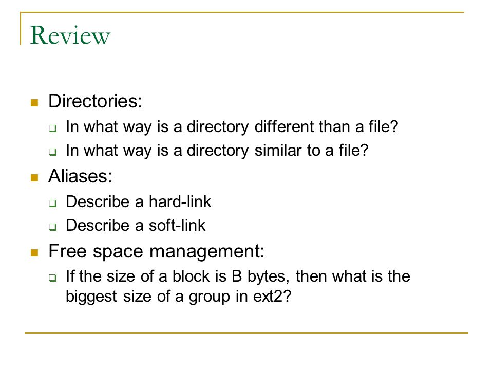 Review Directories: Aliases: Free space management: