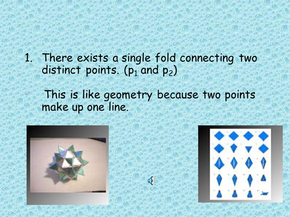 There exists a single fold connecting two distinct points. (p1 and p2)