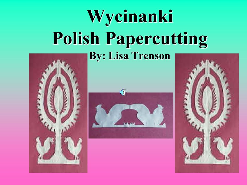 Wycinanki Polish Papercutting By: Lisa Trenson