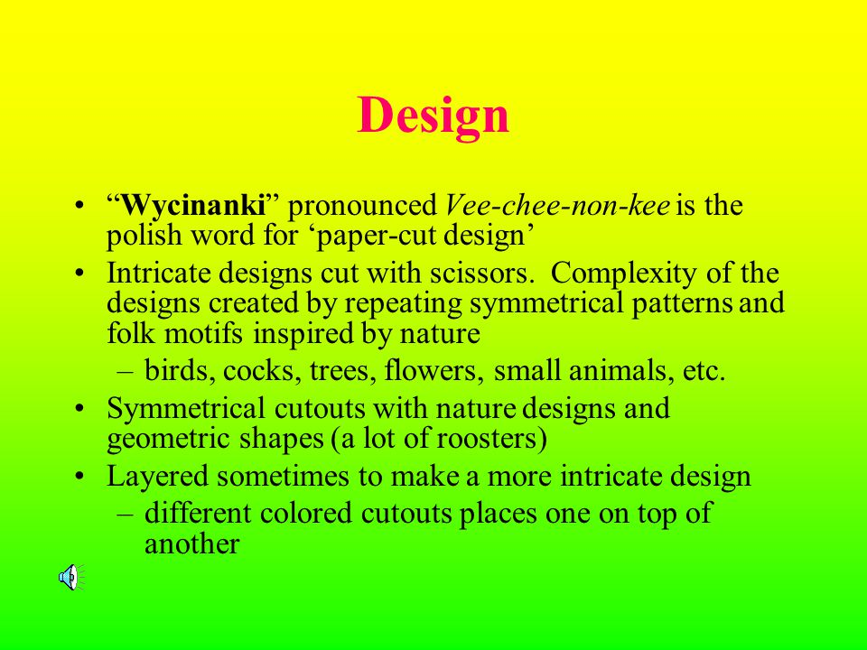 Design Wycinanki pronounced Vee-chee-non-kee is the polish word for 'paper-cut design'