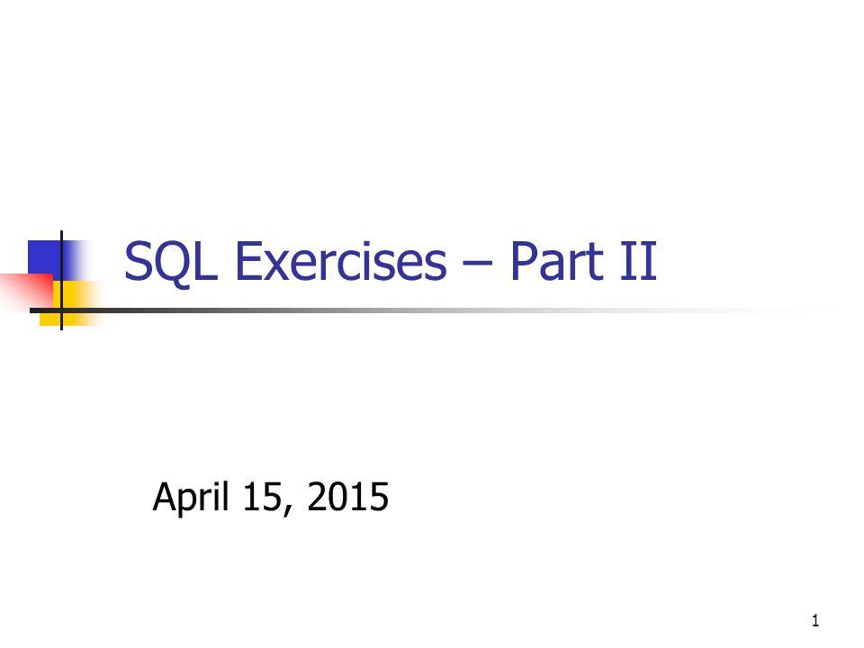 SQL Exercises – Part II April 11, 2017