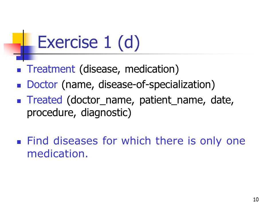 Exercise 1 (d) Treatment (disease, medication)