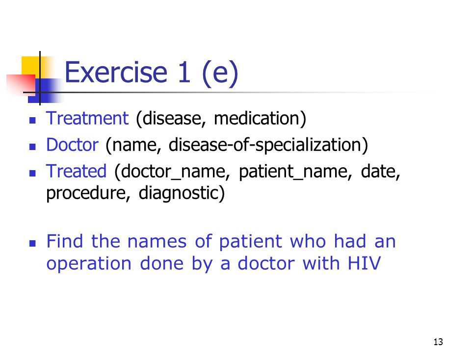 Exercise 1 (e) Treatment (disease, medication)