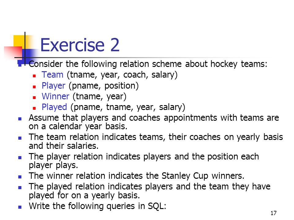 Exercise 2 Consider the following relation scheme about hockey teams: