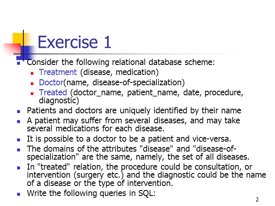 Exercise 1 Consider the following relational database scheme: