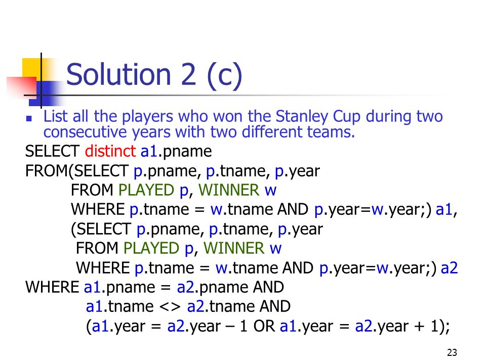 Solution 2 (c) List all the players who won the Stanley Cup during two consecutive years with two different teams.