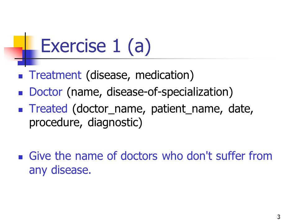 Exercise 1 (a) Treatment (disease, medication)