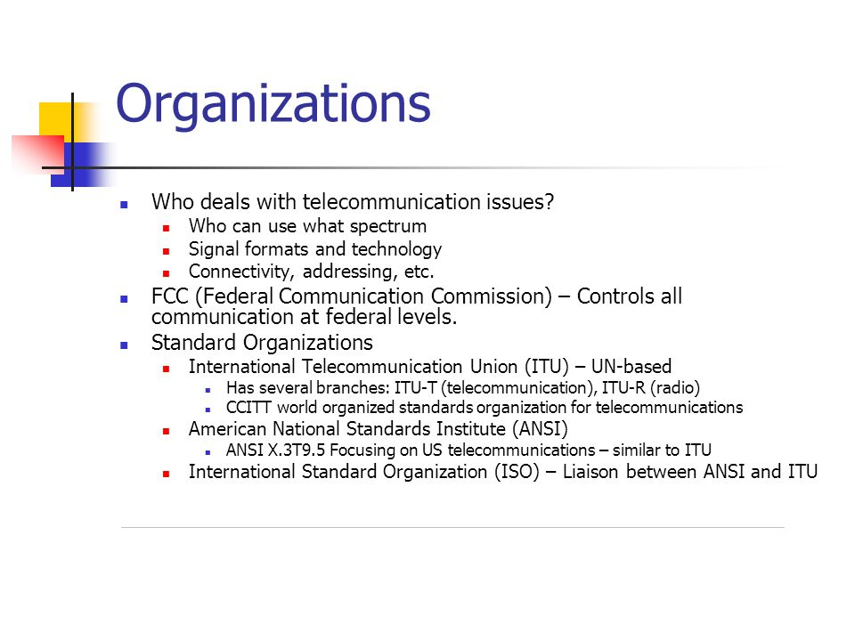 Organizations Who deals with telecommunication issues