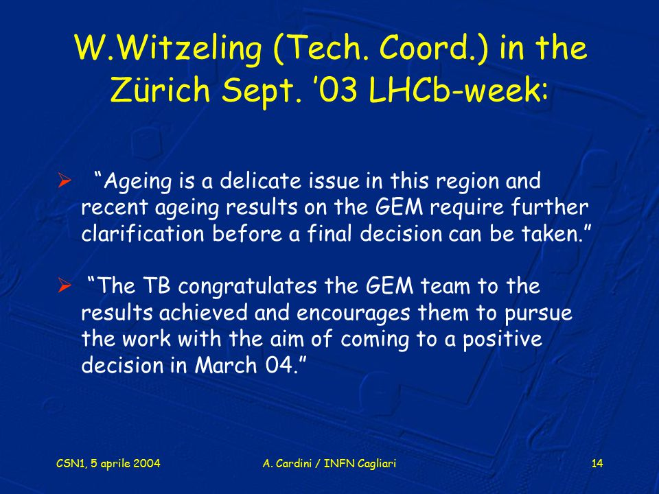 W.Witzeling (Tech. Coord.) in the Zürich Sept. '03 LHCb-week: