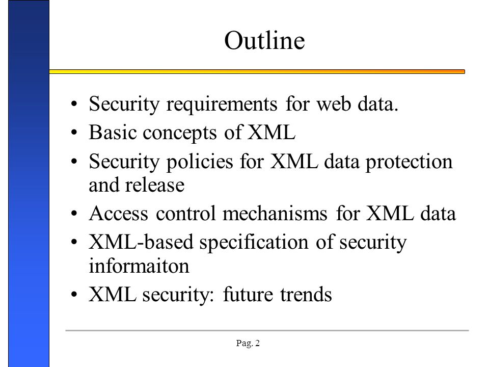 Outline Security requirements for web data. Basic concepts of XML