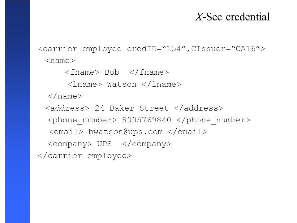 X-Sec credential <carrier_employee credID= 154 ,CIssuer= CA16 >
