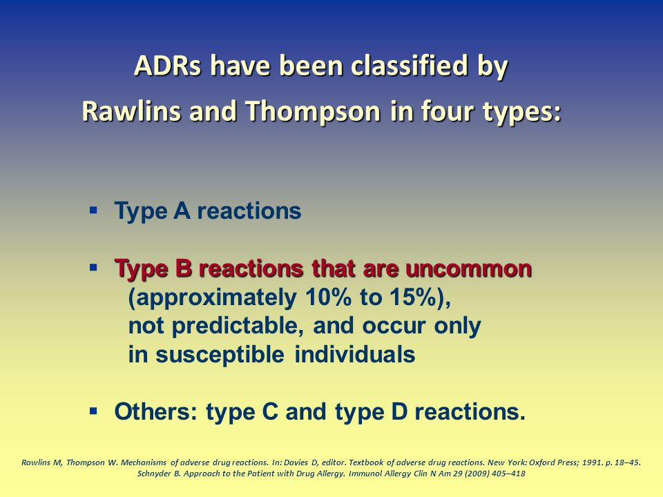 ADRs have been classified by Rawlins and Thompson in four types: