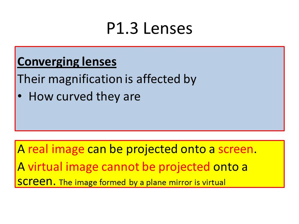 P1.3 Lenses Converging lenses Their magnification is affected by