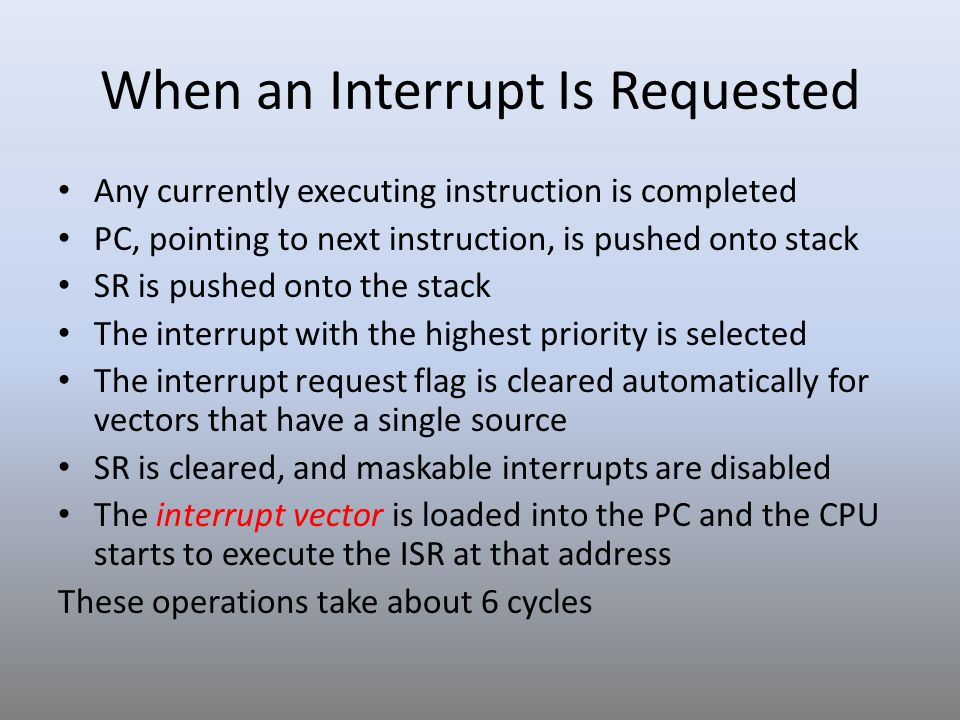 When an Interrupt Is Requested