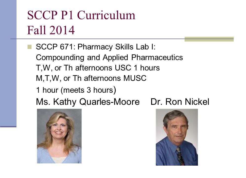 SCCP P1 Curriculum Fall 2014 Ms. Kathy Quarles-Moore Dr. Ron Nickel