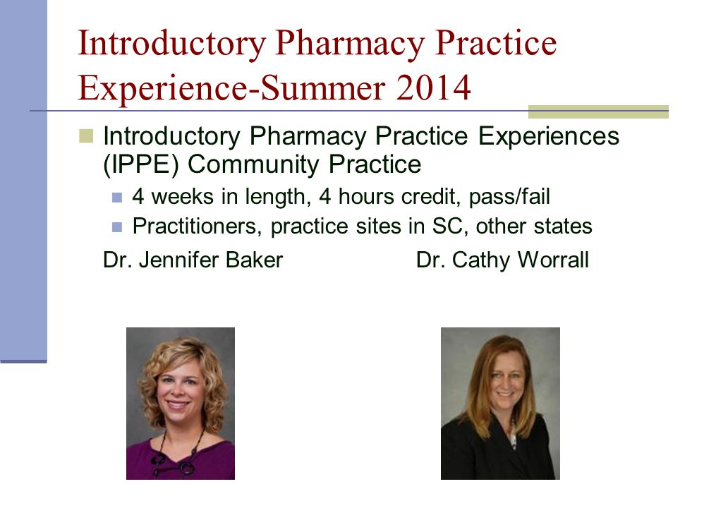 Introductory Pharmacy Practice Experience-Summer 2014