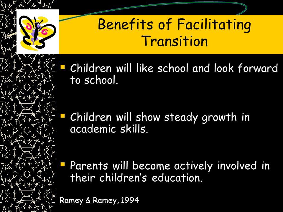 Benefits of Facilitating Transition