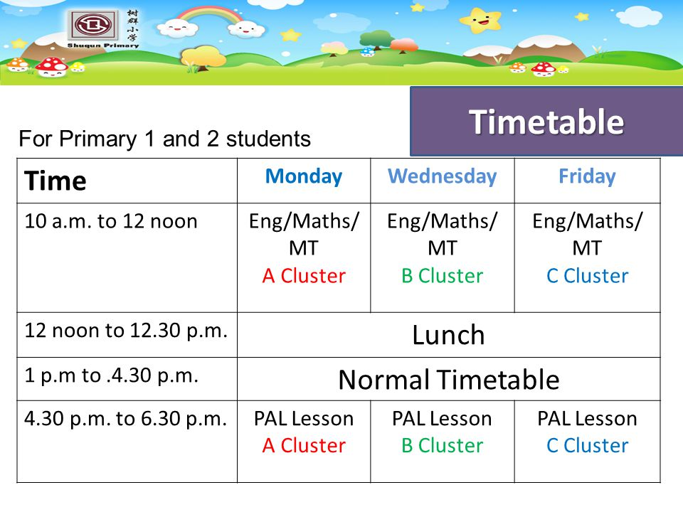 Timetable Time Lunch Normal Timetable For Primary 1 and 2 students