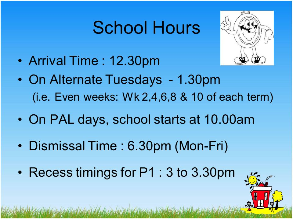 School Hours Arrival Time : 12.30pm On Alternate Tuesdays - 1.30pm