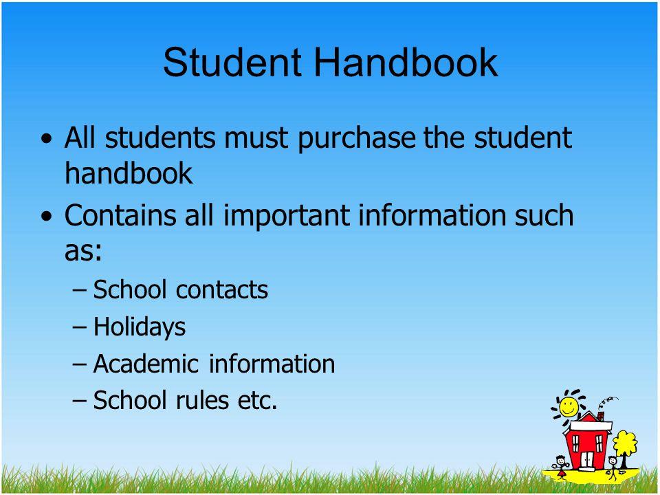 Student Handbook All students must purchase the student handbook
