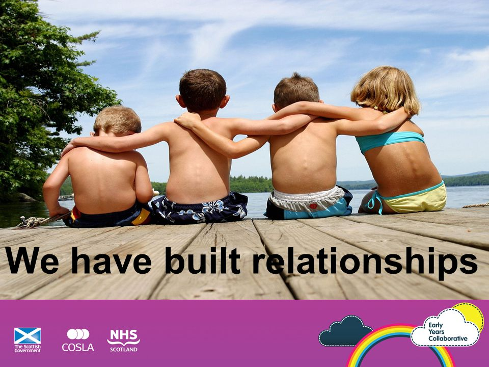 We have built relationships