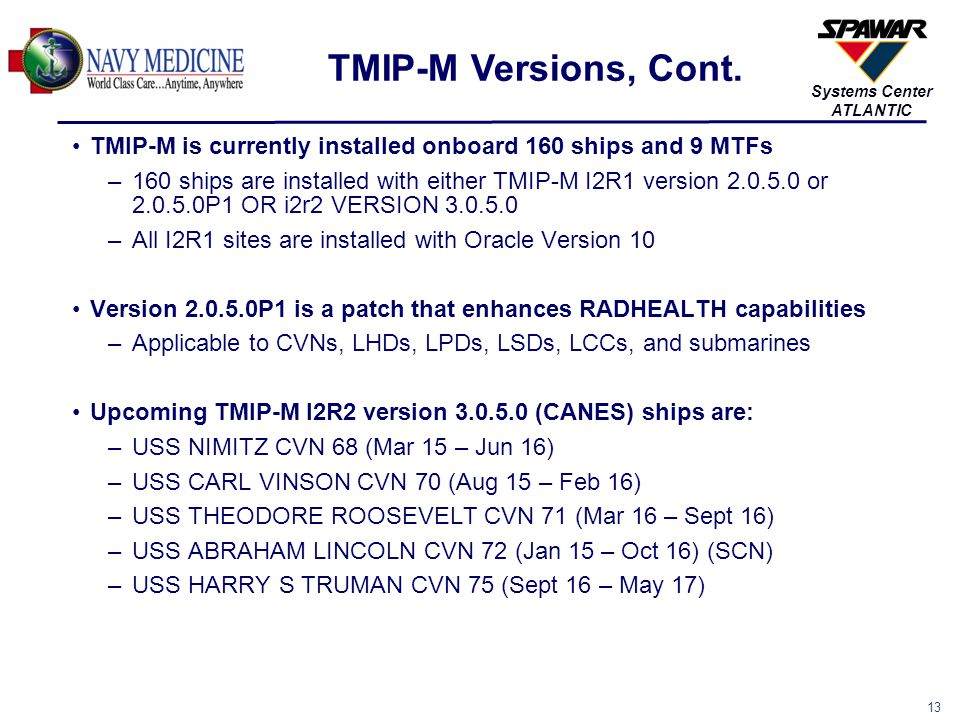 TMIP-M Versions, Cont. TMIP-M is currently installed onboard 160 ships and 9 MTFs.