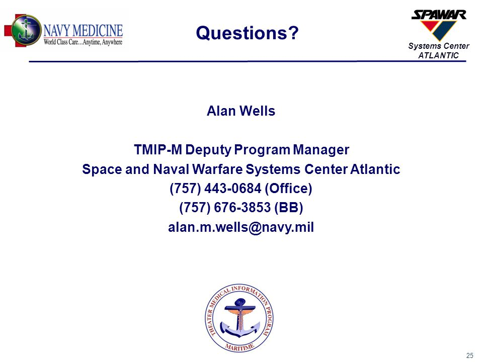 Questions Alan Wells TMIP-M Deputy Program Manager