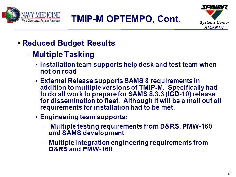 TMIP-M OPTEMPO, Cont. Reduced Budget Results Multiple Tasking