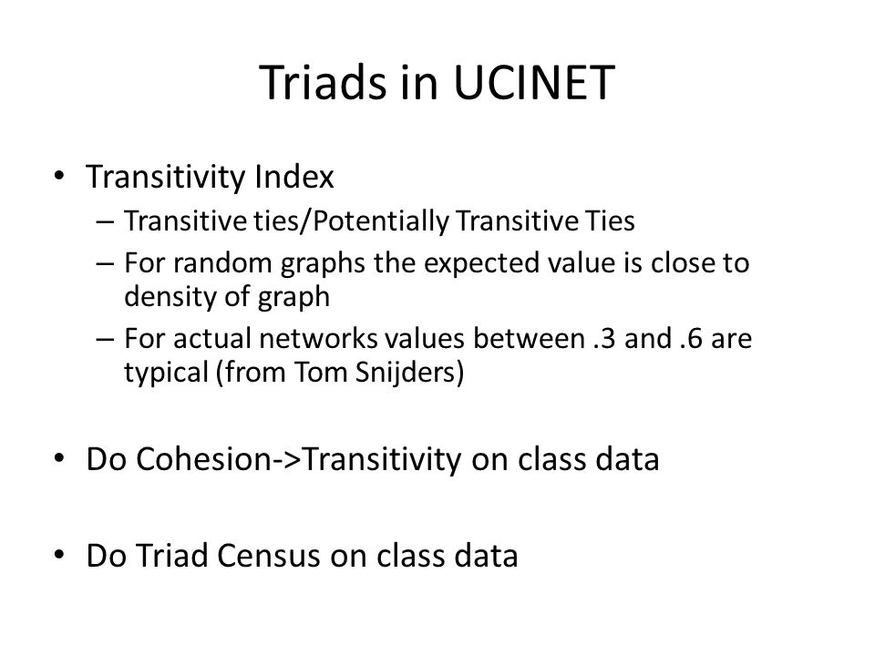 Triads in UCINET Transitivity Index