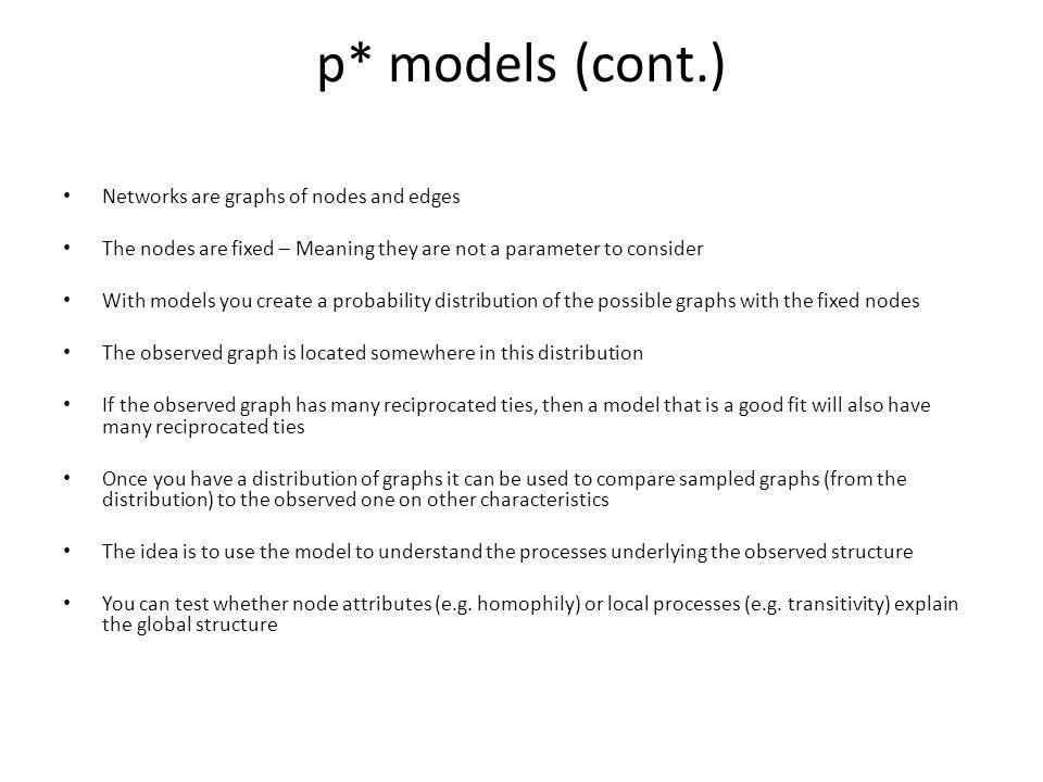 p* models (cont.) Networks are graphs of nodes and edges