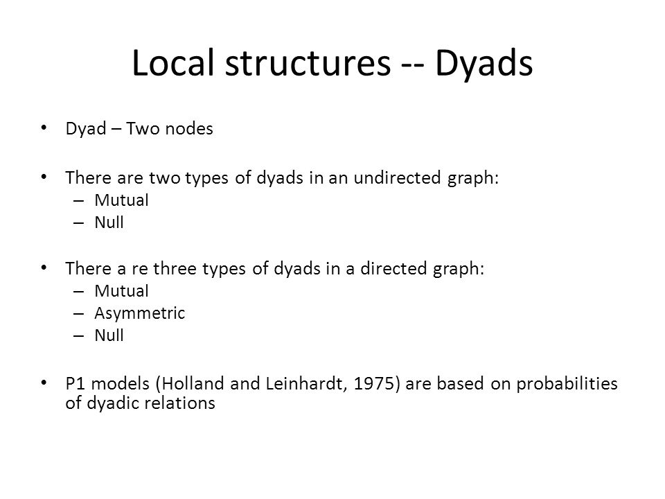 Local structures -- Dyads