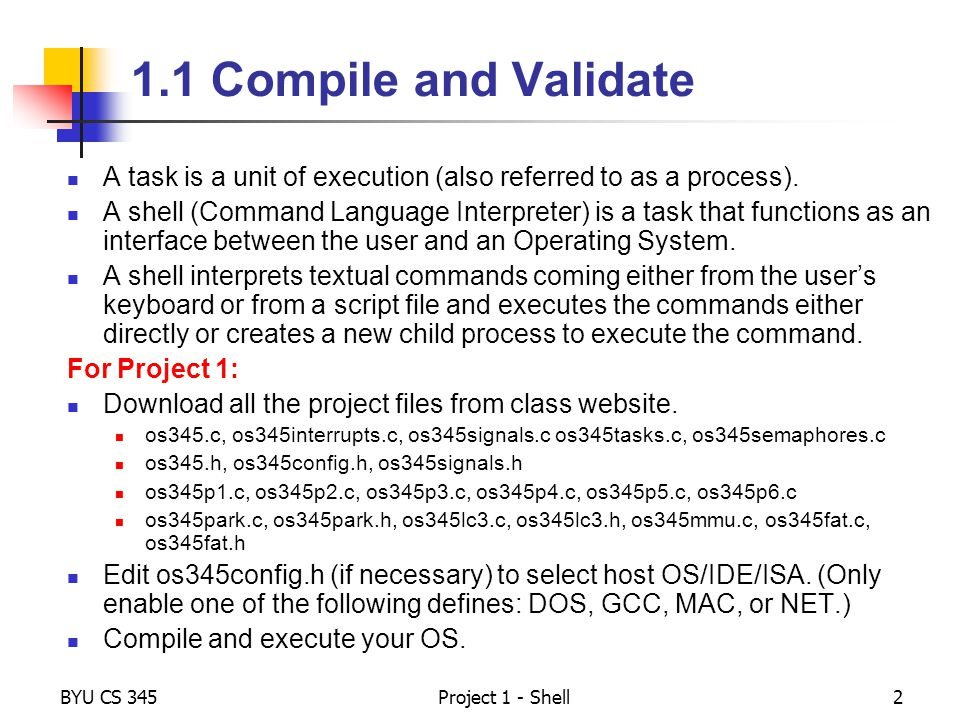 1.1 Compile and Validate A task is a unit of execution (also referred to as a process).